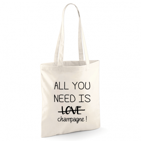 Tote bag All You Need Is Champagne